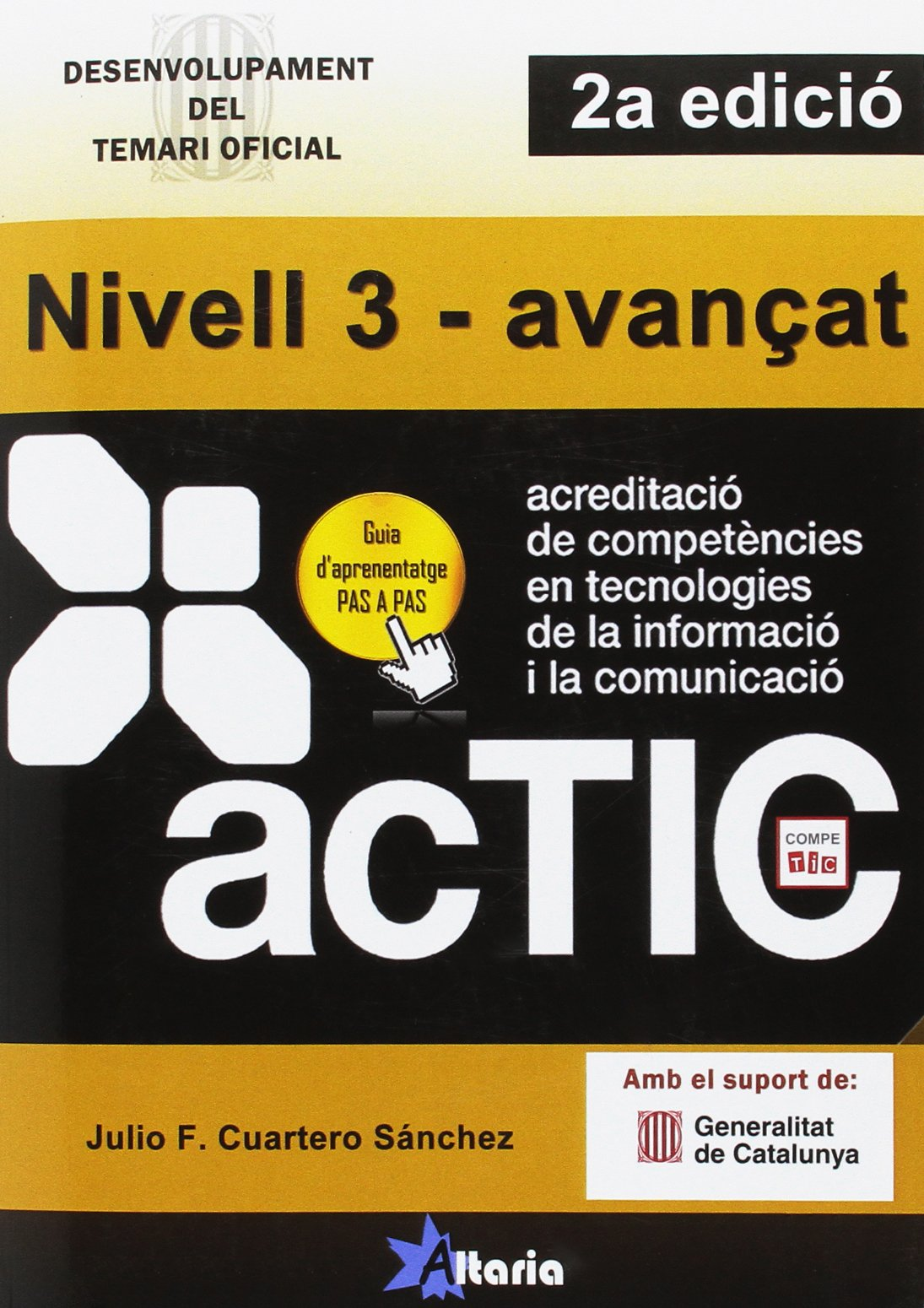 Certificacions ACTIC.: Nivell 3 - avançat (Catalán) Tapa blanda – 1 sep 2015 Editorial Altaria 8494300768 Computer certification COMPUTERS / Reference
