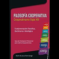 Filosofía Cooperativa: Cooperativismo siglo XXI
