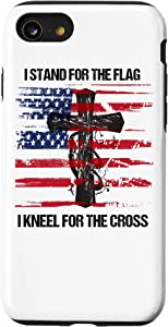 iPhone SE (2020) / 7 / 8 Proud USA Quote I Stand for the Flag and Kneel for the Cross Case