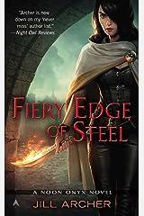 Fiery Edge of Steel (A Noon Onyx Novel)