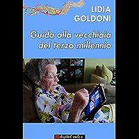 Guida alla vecchiaia del terzo millennio (Collana Per Lunga Vita)