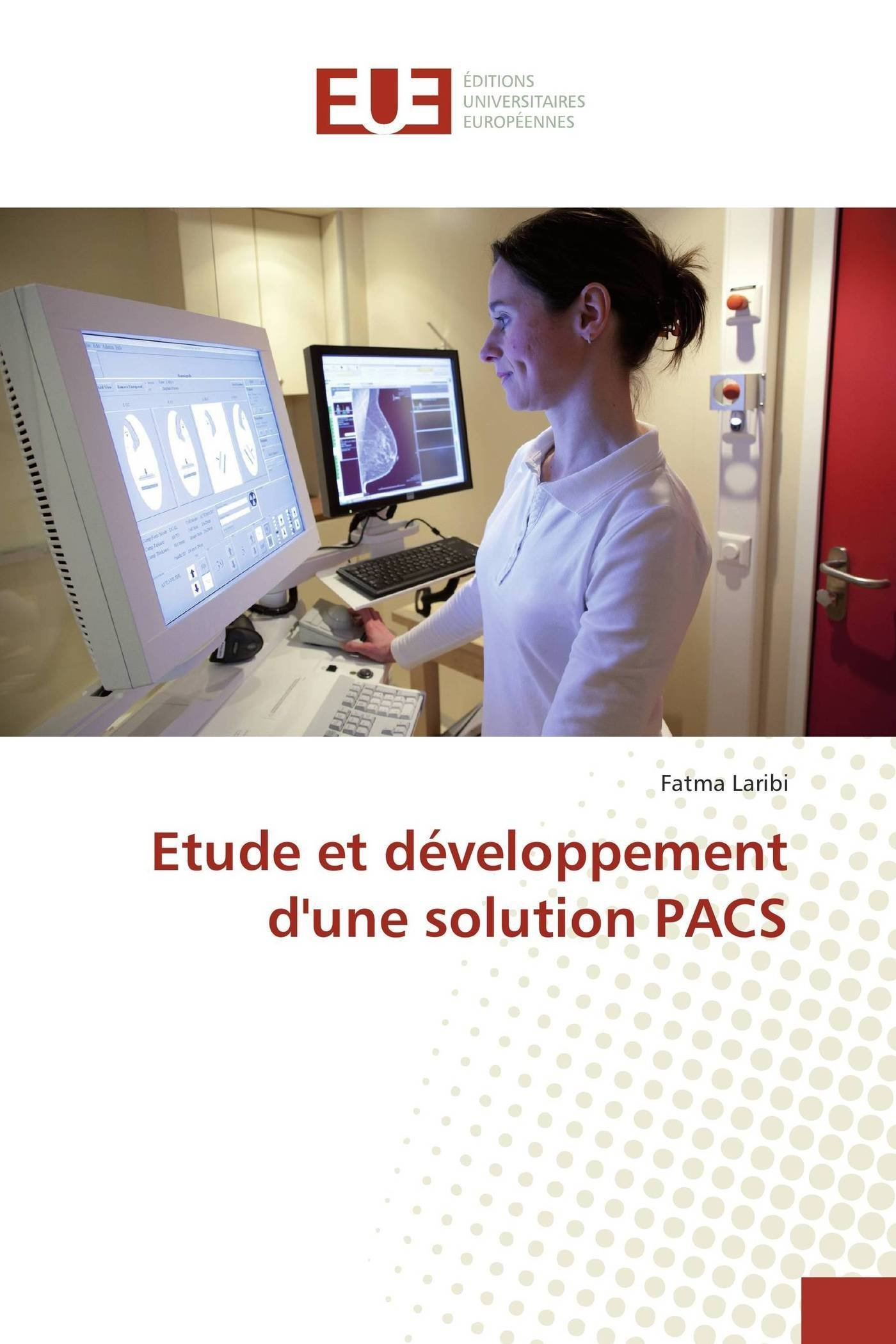 Download Etude et développement d'une solution PACS (French Edition) PDF