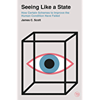 Seeing Like a State: How Certain Schemes to Improve the Human Condition Have Failed (Veritas Paperbacks) (English…