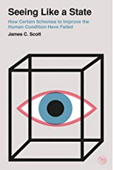 Seeing Like a State: How Certain Schemes to Improve the Human Condition Have Failed (Veritas Paperbacks) Kindle Edition
