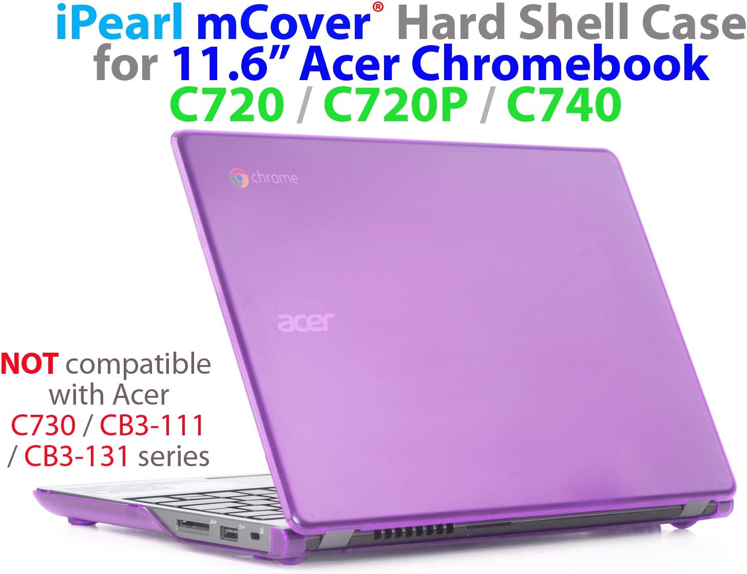 "mCover Purple iPearl Hard Shell Case for 11.6"" Acer C720 C720P C740 Series ChromeBook Laptop (NOT Compatible with Newer 11.6"" Acer Chromebook 11 C730 / CB3-111 / CB3-131 Series Laptop)"
