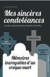 Mes sincères condoléances : mémoires incroyables d'un croque-mort: Les plus belles perles d'enterrements