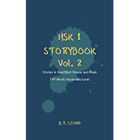 HSK 1 Storybook Vol. 2: Stories in Simplified Chinese and Pinyin, 150 Word Vocabulary Level (HSK Storybook)