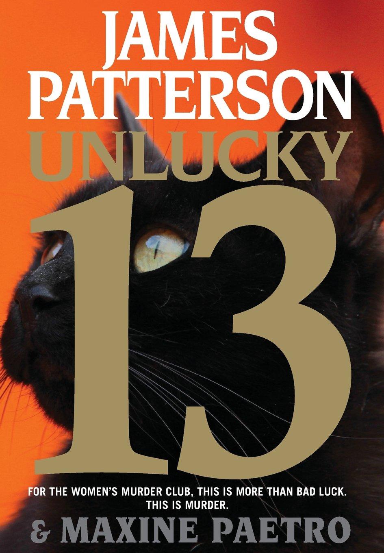 Amazon.com: Unlucky 13 (Women's Murder Club) (9780316211291): James  Patterson, Maxine Paetro: Books