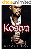 Kostya: A Dark Mafia Romance (Zinon Bratva) (Heirs to the Bratva Empire Book 1)