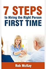 7 Steps To Hiring The Right Person First Time Kindle Edition
