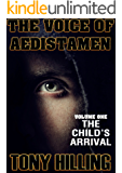 The Voice of Aedistamen - Volume 1 - The Child's Arrival