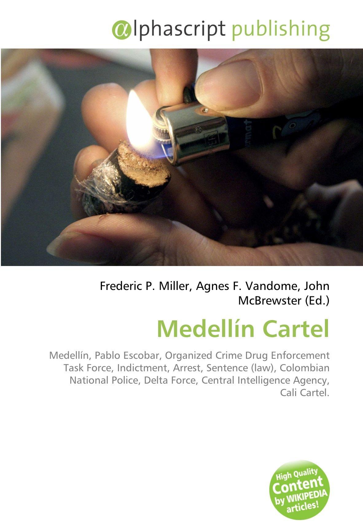 Medellín Cartel: Medellín, Pablo Escobar, Organized Crime ...