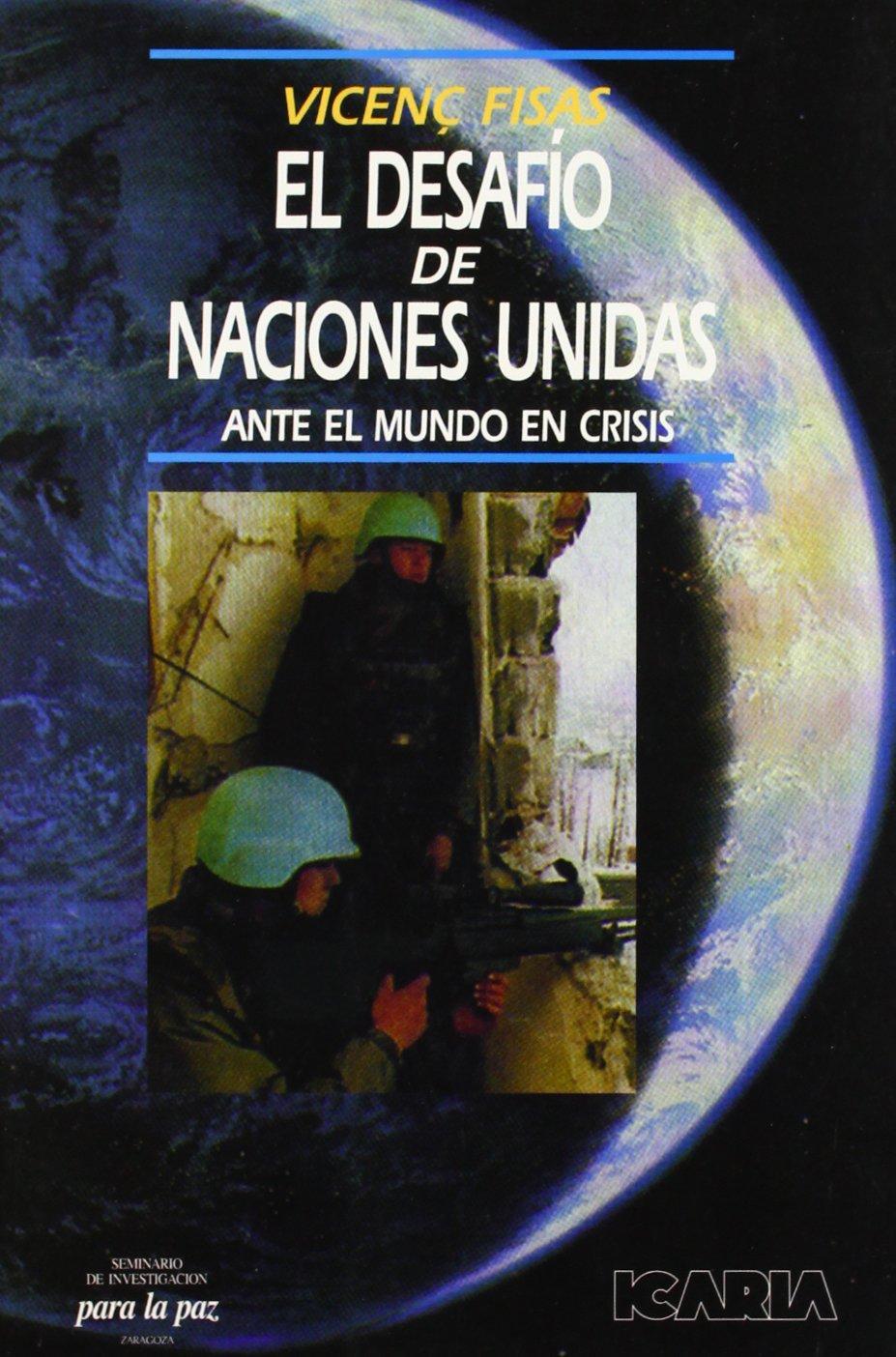 EL DESAFIO DE LAS NACIONES UNIDAS: ANTE EL MUNDO EN CRISIS Antrazyt: Amazon.es: Vicenç Fisas Armengol: Libros
