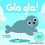Gla gla!: 5 sons à écouter, 5 matières à toucher