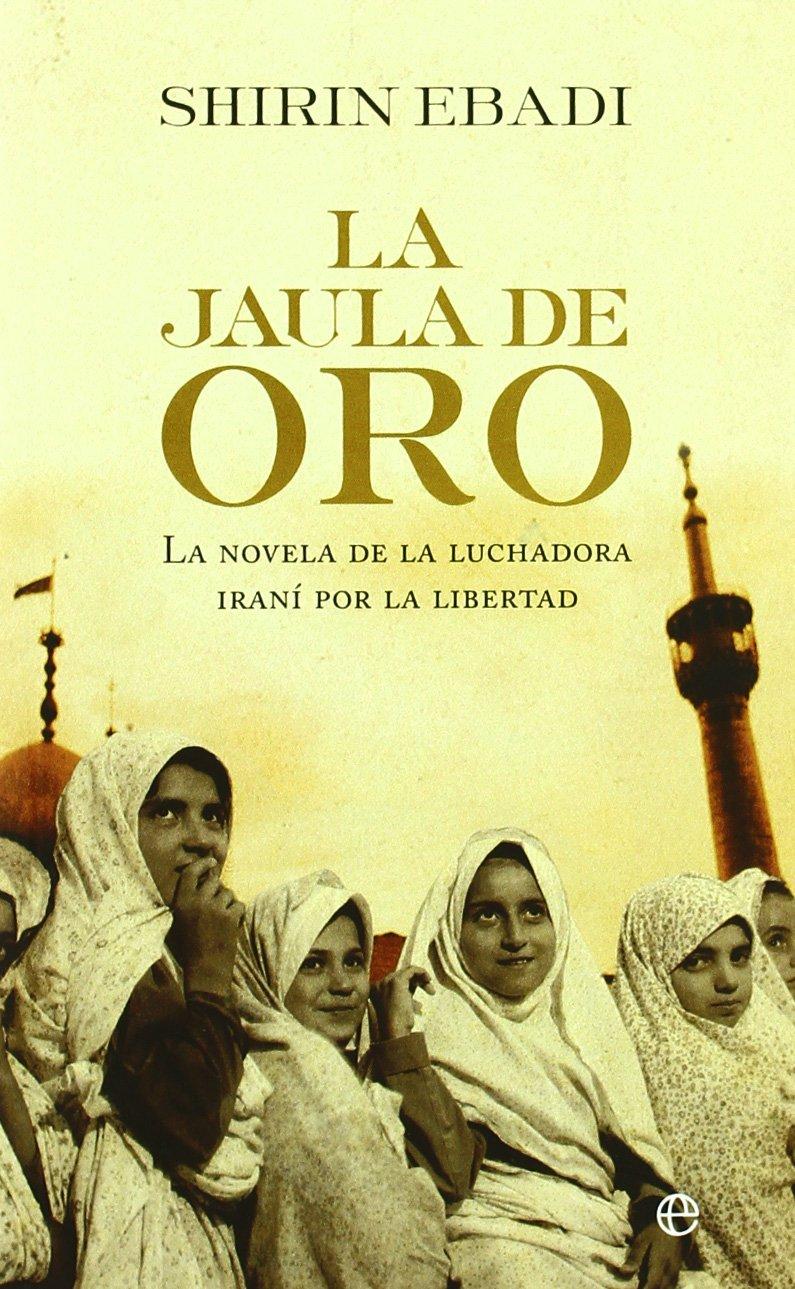 Jaula de oro, la (Bolsillo (la Esfera)): Amazon.es: Shirin Ebadi ...