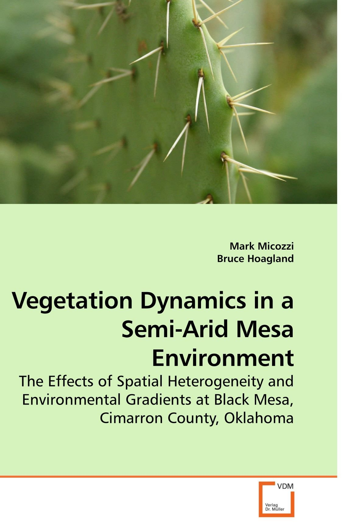 Read Online Vegetation Dynamics in a Semi-Arid Mesa Environment: The Effects of Spatial Heterogeneity and Environmental Gradients at Black Mesa, Cimarron County, Oklahoma PDF