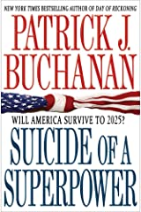 Suicide of a Superpower: Will America Survive to 2025? Kindle Edition