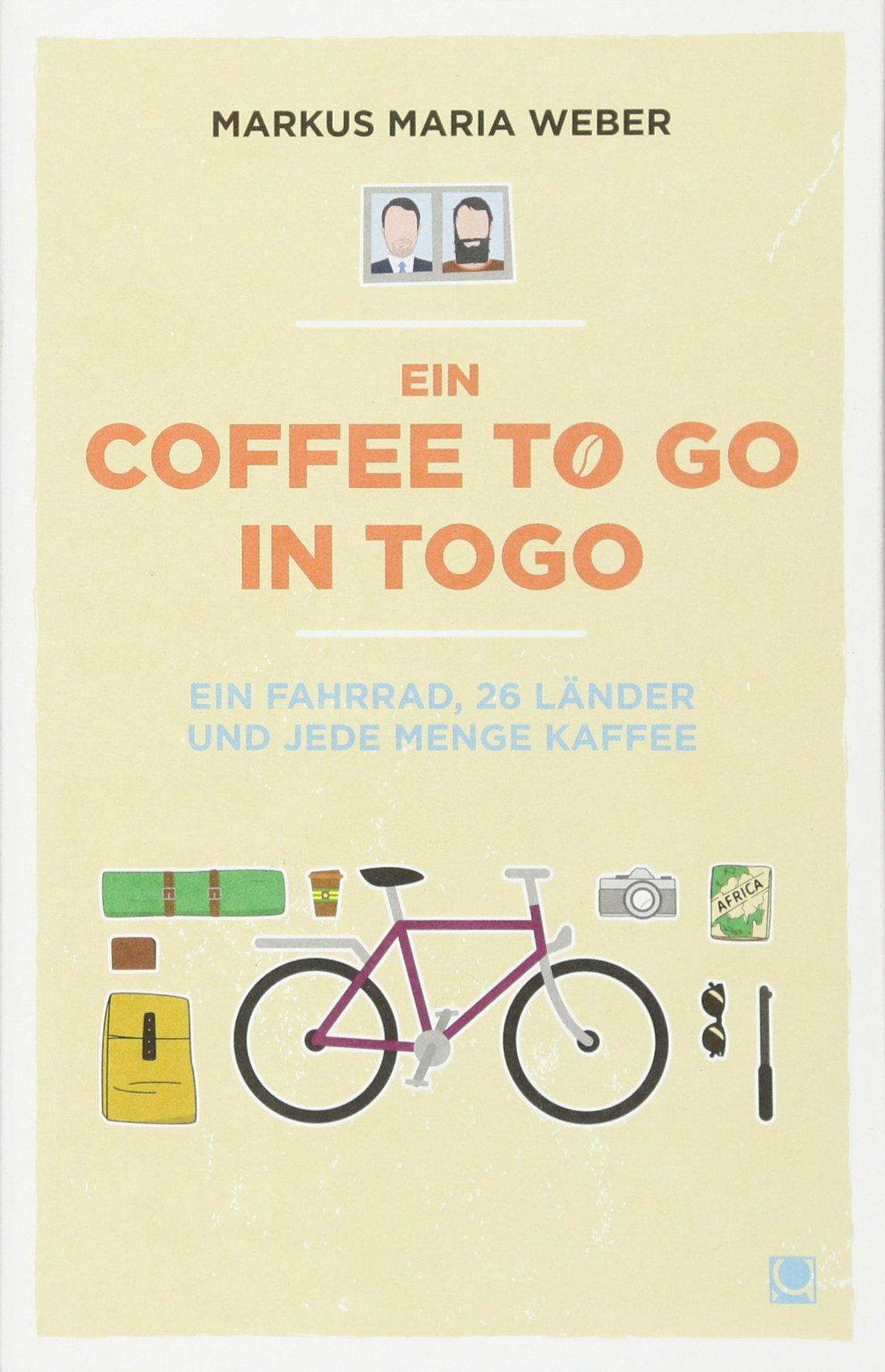 Ein Coffee to go in Togo: Ein Fahrrad, 26 Länder und jede Menge Kaffee Taschenbuch – 1. Januar 2018 Markus Maria Weber CONBOOK 3958891381 Elfenbeinküste