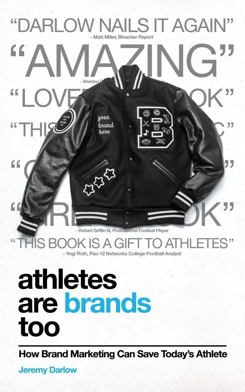 e05492de08edd Athletes Are Brands Too  How Brand Marketing Can Save Today s Athlete  Paperback – December 1