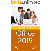 Office 2019: What's new? (Short & Spicy Book 2)