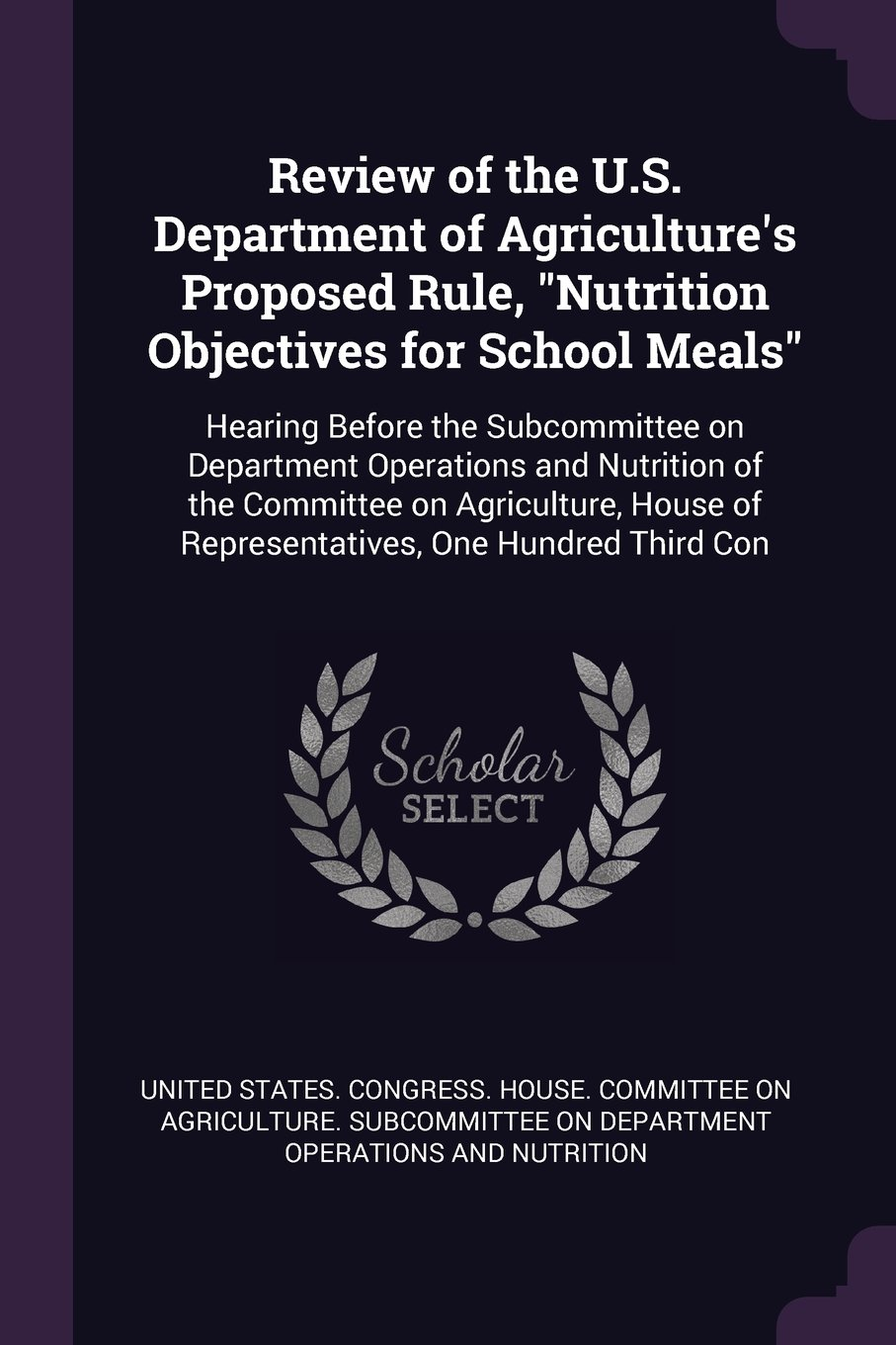 """Download Review of the U.S. Department of Agriculture's Proposed Rule, """"Nutrition Objectives for School Meals"""": Hearing Before the Subcommittee on Department ... of Representatives, One Hundred Third Con ebook"""