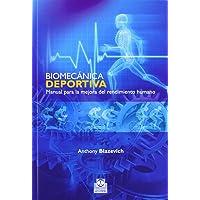Biomecánica deportiva: Manual para la mejora del rendimiento humano: Manual para mejorar del rendimiento humano