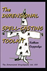 The Dimensional Spell-Casting Toolkit (The Dimensional Encyclopedia Book 19) Kindle Edition