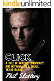 Click: A police thriller of murder, conspiracy, and betrayal on a small Texas island