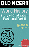 Old NCERT World History (Story of Civilisation Part 1 and Part 2): For UPSC/IAS/CSAT/CDS/NDA/NET