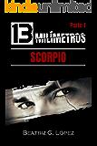 13 Milímetros (Parte 1) - Scorpio (Spanish Edition)