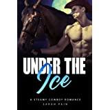Under The Ice: A Steamy Cowboy Romance (English Edition)