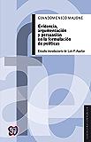 Evidencia, argumentación y persuasión en la formulación de políticas