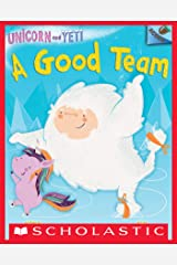 A Good Team: An Acorn Book (Unicorn and Yeti #2) Kindle Edition
