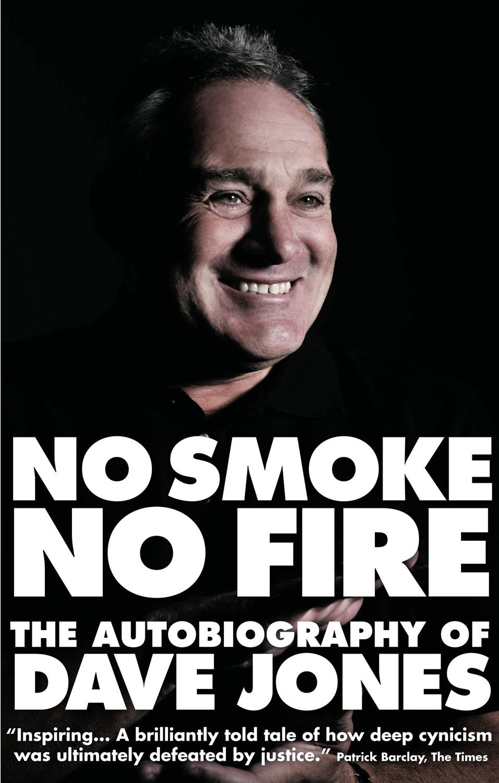 No Smoke, No Fire: The Autobiography of Dave Jones