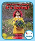 How Do You Know It's Spring? (Rookie Read-About Science)