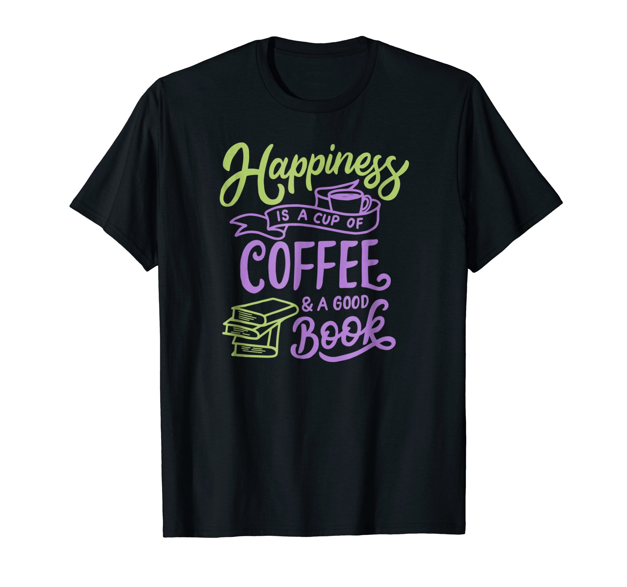Happiness-is-a-Cup-of-Coffee-a-Good-Book-Humor-T-Shirt-Tee