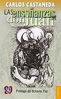 Las Enseñanzas De Don Juan: Una forma yaqui de conocimiento