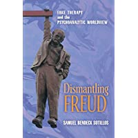 Dismantling Freud: Fake Therapy and the Psychoanalytic Worldview
