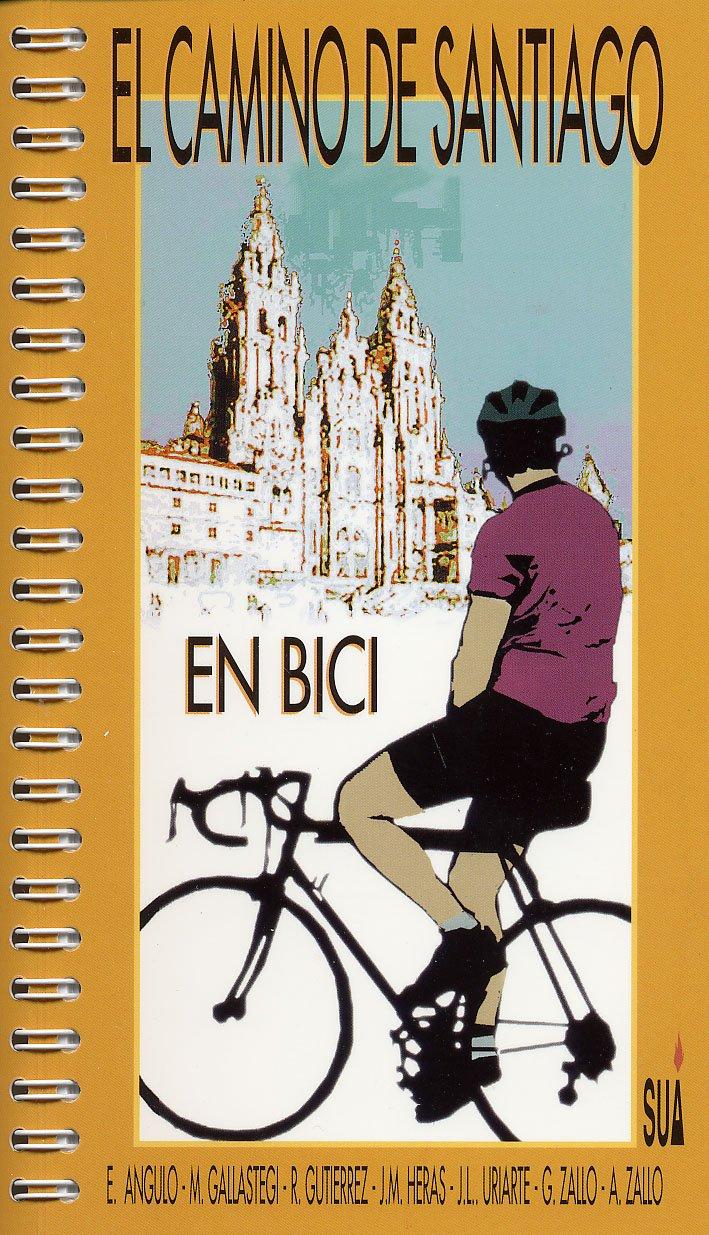 Camino de Santiago en bici: Amazon.es: Angulo, Eloy / Gallastegui, M., Gutierrez, Ricardo / Heras, J., Uriarte, J. Luis / Zallo, Gabi: Libros