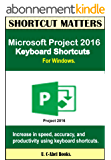 Microsoft Project 2016 Keyboard Shortcuts For Windows (Shortcut Matters) (English Edition)