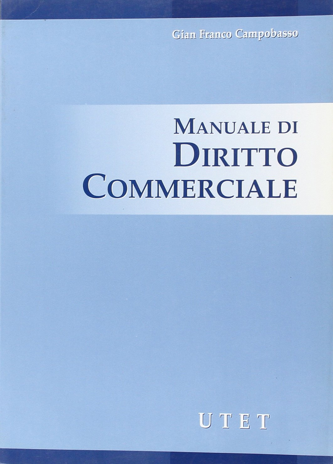 Amazon.it: Manuale di diritto commerciale - Campobasso, Gian Franco - Libri
