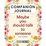 Companion Journal: Maybe You Should Talk To Someone