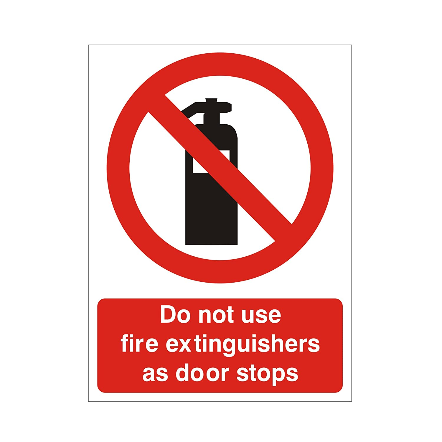 Do Not Use Fire Extinguishers As Door Stops Sign 150mm x 200mm - Rigid Plastic UK Safety Store
