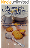 Homestyle Cooking From Scratch: Homemade Groceries & Cooking Reference Book! (Southern Cooking Recipes)