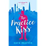 The Practice Kiss (My K-Drama Life Book 1)