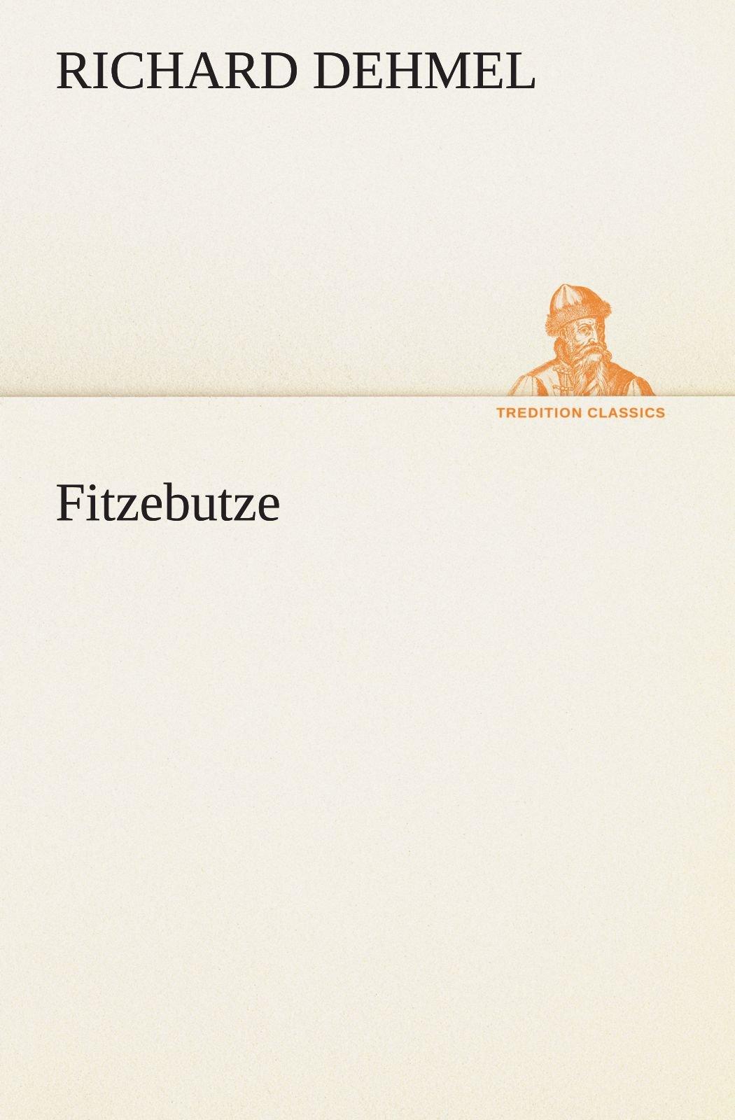 Read Online Fitzebutze (TREDITION CLASSICS) (German Edition) PDF