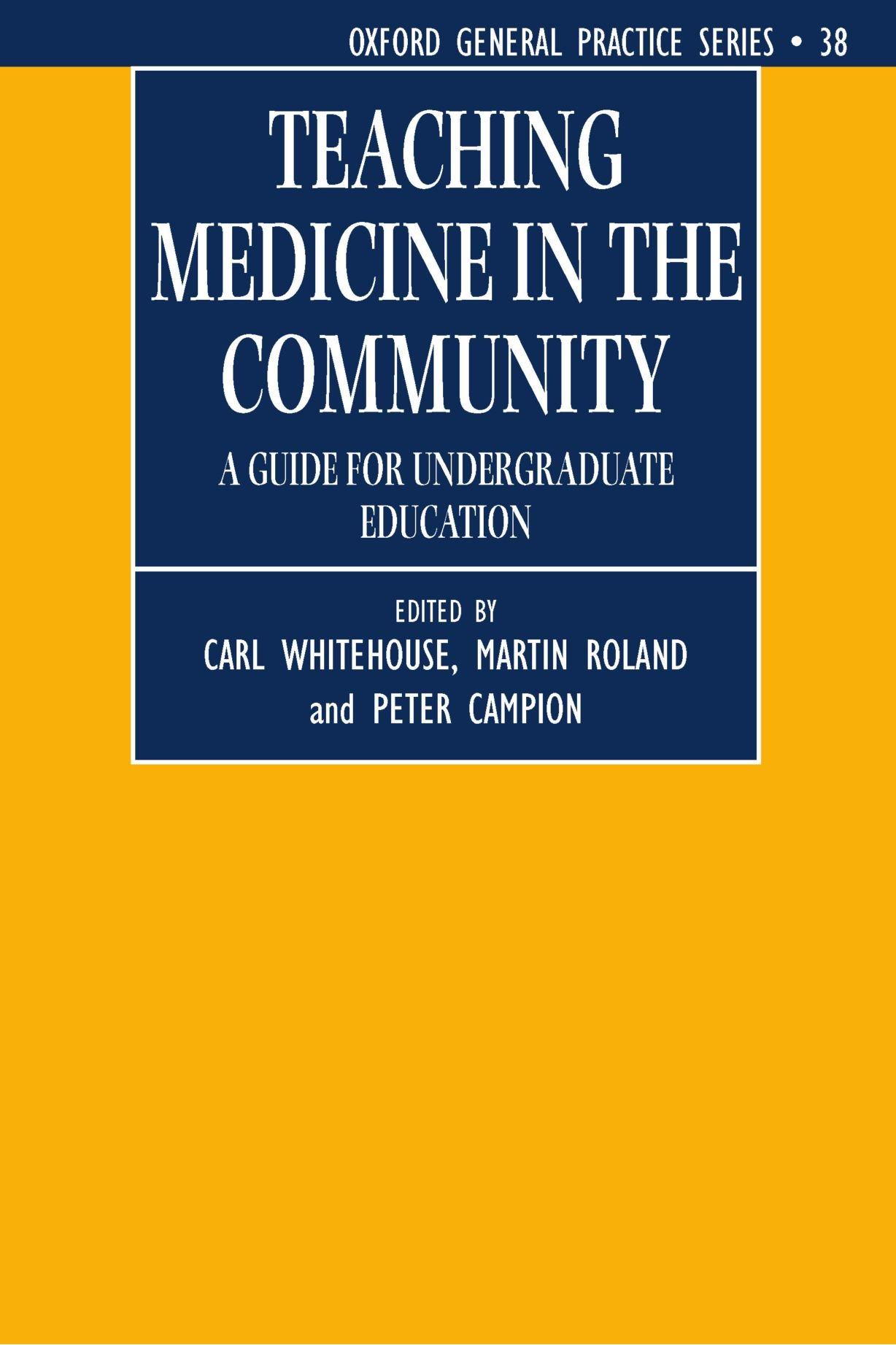 Teaching Medicine in the Community: A Guide for Undergraduate Education