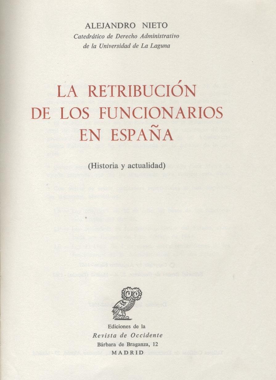 LA RETRIBUCIÓN DE LOS FUNCIONARIOS EN ESPAÑA. Historia y Actualidad.: Amazon.es: Nieto, Alejandro.: Libros