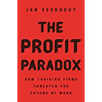 Profit Paradox: How Thriving Firms Threaten the Future of Work