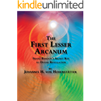 The First Lesser Arcanum: Franz Bardon's Secret Key to Divine Realization